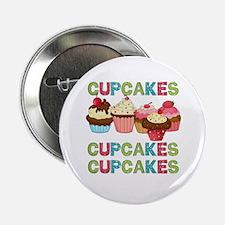 """Cupcakes Cupcakes Cupcakes 2.25"""" Button"""