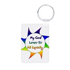 My God Loves Us All Equally Keychains