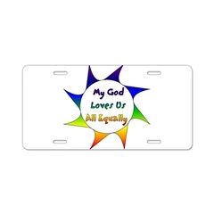My God Loves Us All Equally Aluminum License Plate