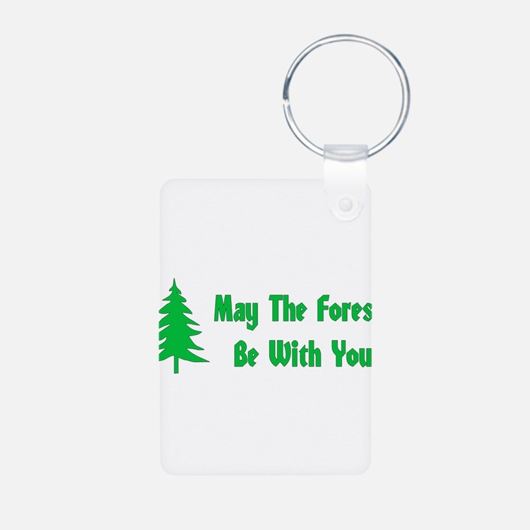 May The Forest Be With You Keychains