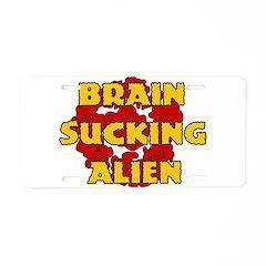 Brain Sucking Alien Aluminum License Plate