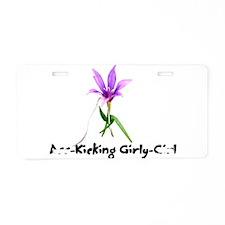 Ass-Kicking Girly-Girl Aluminum License Plate