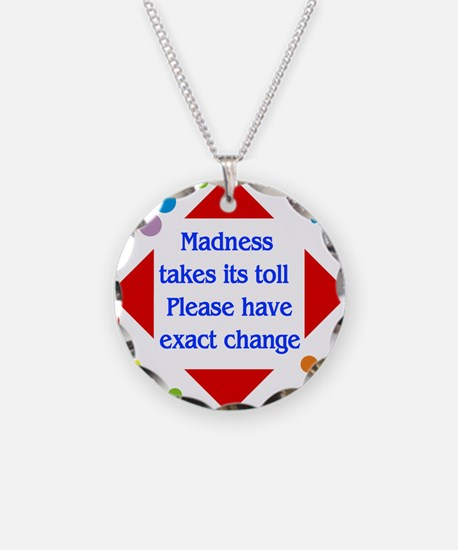 Madness Toll Necklace