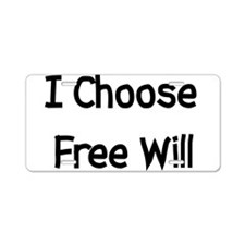 Choose Free Will Aluminum License Plate