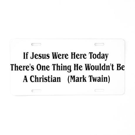Mark Twain Jesus Quote Aluminum License Plate