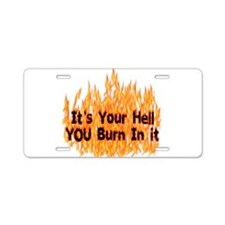 It's Your Hell Aluminum License Plate