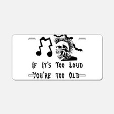 Too Loud Too Old Aluminum License Plate