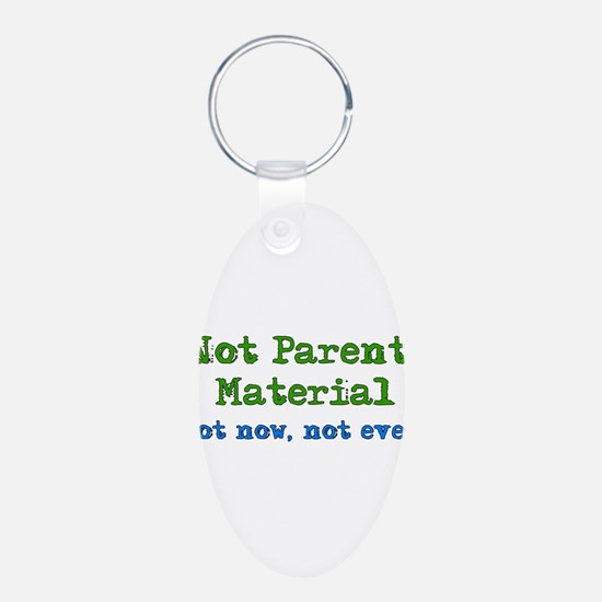 Not Parent Material Keychains