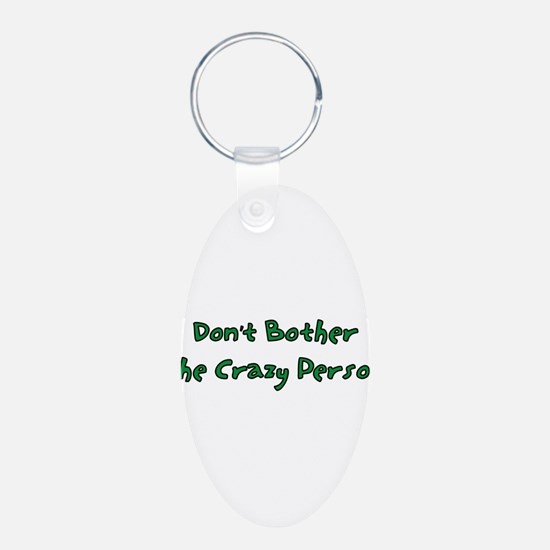 Don't Bother The Crazy Person Keychains