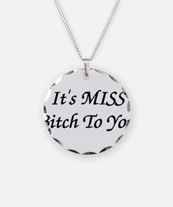 It's MISS Bitch To You Necklace Circle Charm