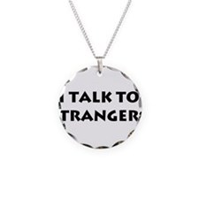 I Talk To Strangers Necklace