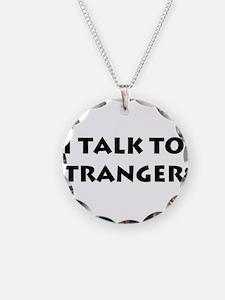 I Talk To Strangers Necklace