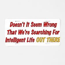 Intelligent Life Aluminum License Plate
