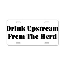 Upstream From The Herd Aluminum License Plate