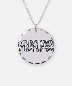 Never Trust Someone Necklace