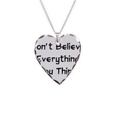 Don't Believe Everything Necklace