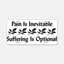 Pain Is Inevitable Aluminum License Plate