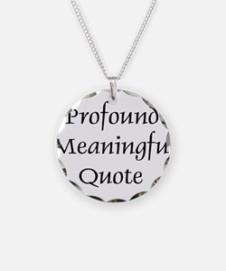 Profound Meaningful Quote Necklace