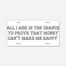 Money and Happiness Aluminum License Plate