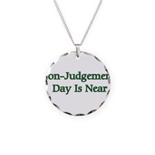 Non-Judgement Day Is Near Necklace