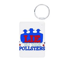 Lie To Pollsters Keychains