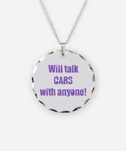 Will Talk Cars with Anyone Necklace