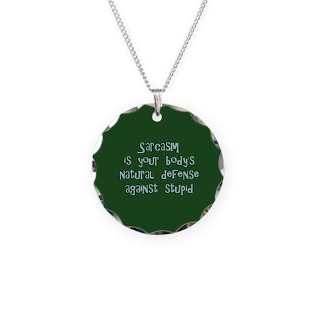 Sarcasm body's natural defens Necklace Circle Char