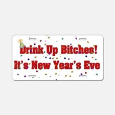 Drink Up Bitches New Year Aluminum License Plate