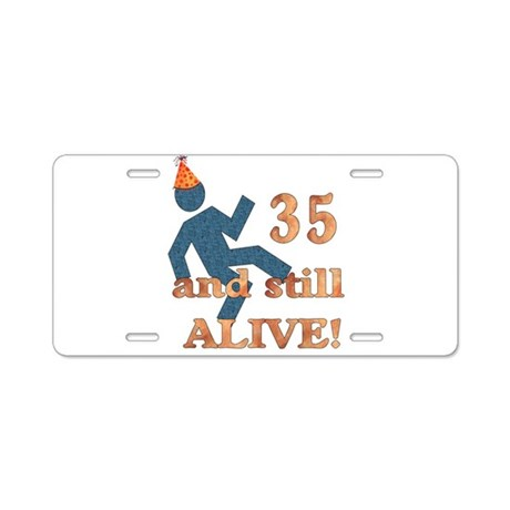35 And Still Alive Aluminum License Plate