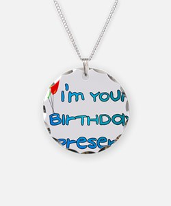 I'm Your Birthday Present Necklace