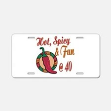 Hot N Spicy 40th Aluminum License Plate