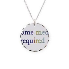 Some Meds Required Necklace