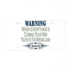 Wrong Lane Aluminum License Plate