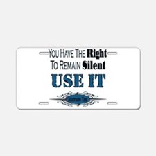 Right To Remain Silent Aluminum License Plate