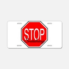 stop Snitchin Aluminum License Plate