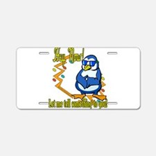 Hey Now! Aluminum License Plate