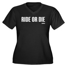 RIDE OR DIE Women's Plus Size V-Neck Dark T-Shirt