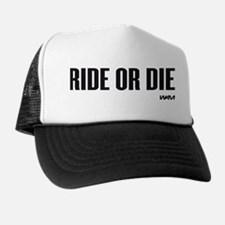 RIDE OR DIE Trucker Hat