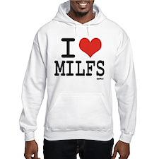 I LOVE MILFS Hoodie