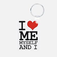 I LOVE ME MYSELF AND I Keychains