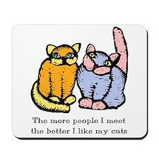 I Like My Cat Mousepad