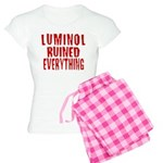 Luminol Ruined Everything Women's Light Pajamas