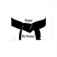 Black Belt Birthday Aluminum License Plate