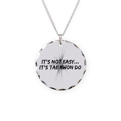 It's Not Easy - Taekwondo Necklace Circle Charm