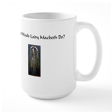 What Would Lady Macbeth do? Large Mug