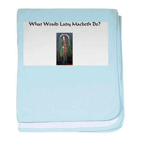 What Would Lady Macbeth do? baby blanket