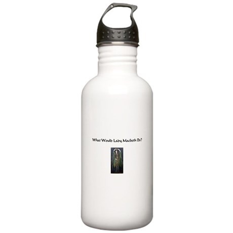What Would Lady Macbeth do? Stainless Water Bottle