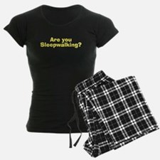 Are You Sleepwalking? pajamas