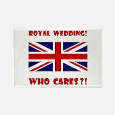 Royal Wedding! Who Cares?! Rectangle Magnet