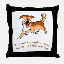 I Like My Dog Throw Pillow
